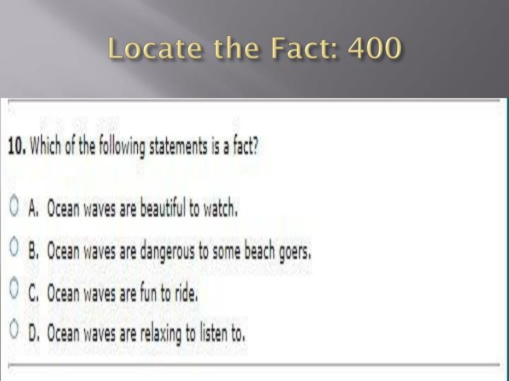 Locate the Fact: 400
