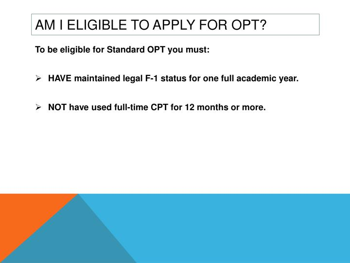 Am I eligible to apply for OPT?