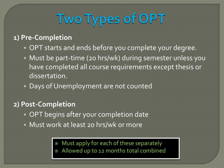 Two Types of OPT