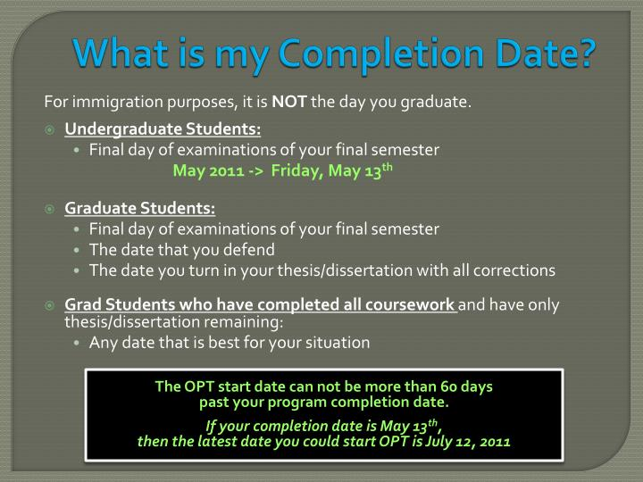What is my Completion Date?