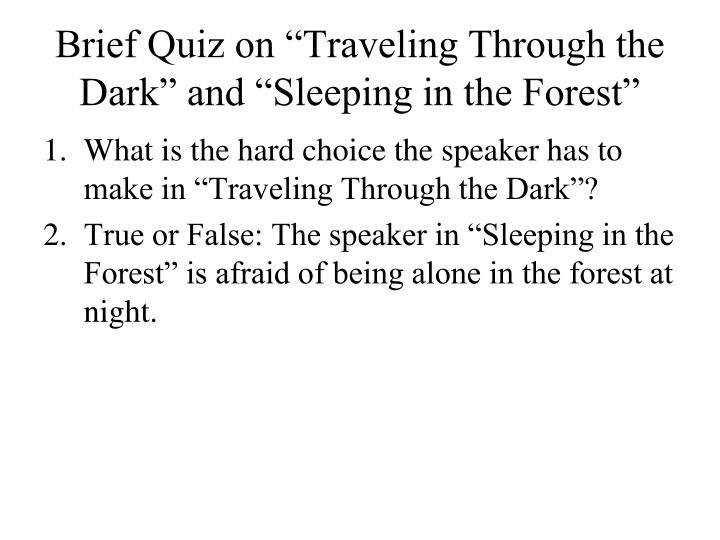 """Brief Quiz on """"Traveling Through the Dark"""" and """"Sleeping in the Forest"""""""
