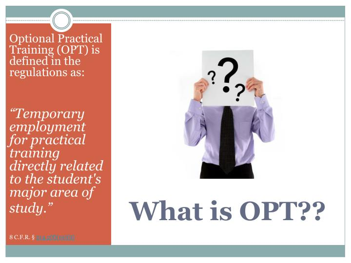 Optional Practical Training (OPT) is defined in the regulations as: