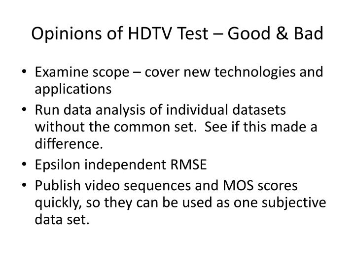 Opinions of hdtv test good bad