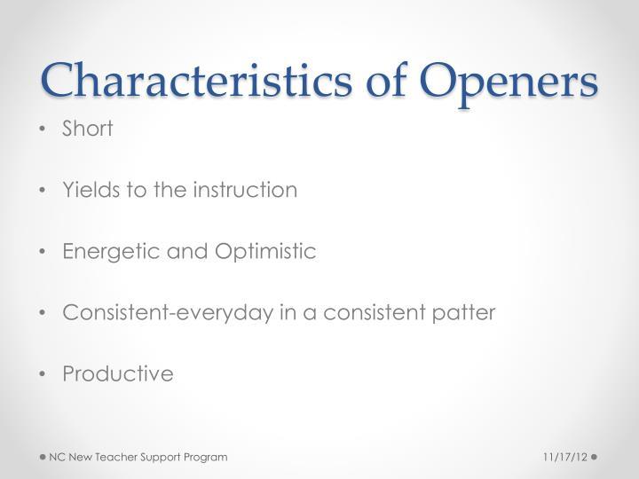 Characteristics of Openers