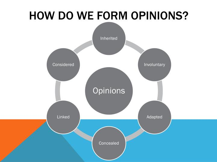 How do we form opinions?