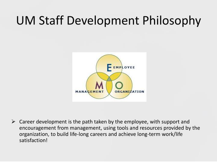 UM Staff Development Philosophy