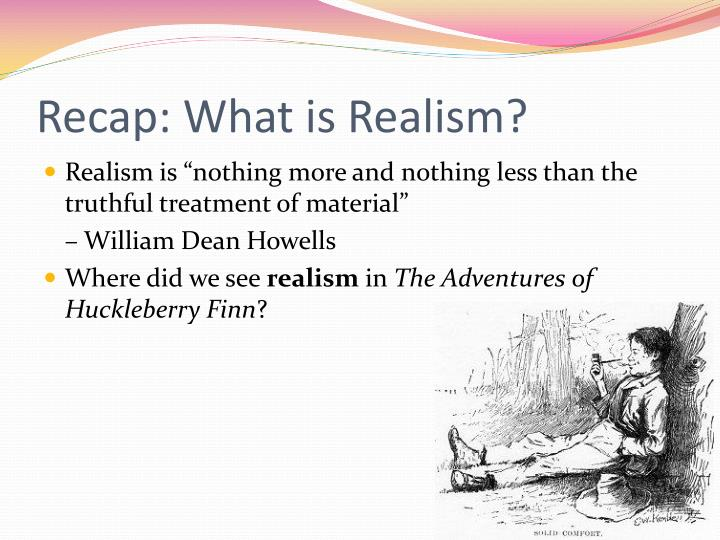 Recap what is realism