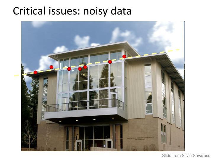 Critical issues: noisy data