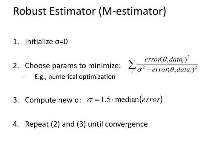 Robust Estimator (M-estimator)