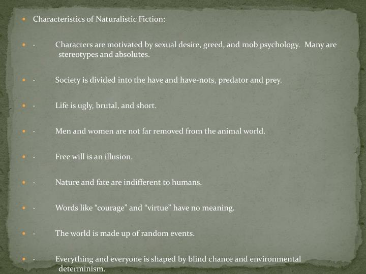 Characteristics of Naturalistic Fiction: