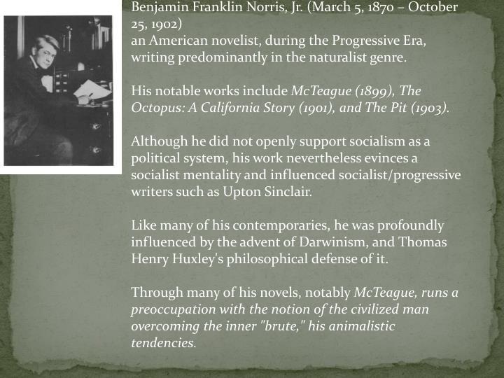 Benjamin Franklin Norris, Jr. (March 5, 1870 – October 25, 1902)