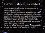 exit ticket write in your notebook