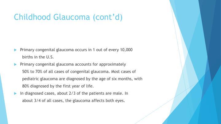 Childhood Glaucoma (cont'd)
