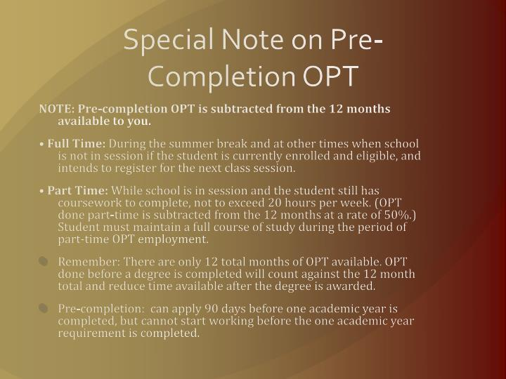 Special Note on Pre-Completion OPT