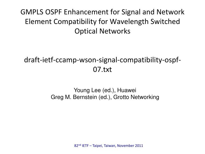 GMPLS OSPF Enhancement for Signal and Network Element Compatibility for Wavelength Switched Optical ...
