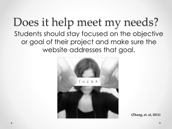 Does it help meet my needs?