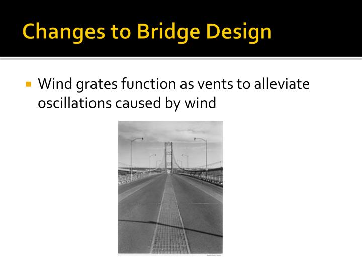 Changes to Bridge Design