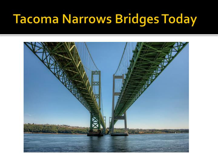 Tacoma Narrows Bridges Today