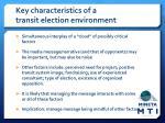 key characteristics of a transit election environment