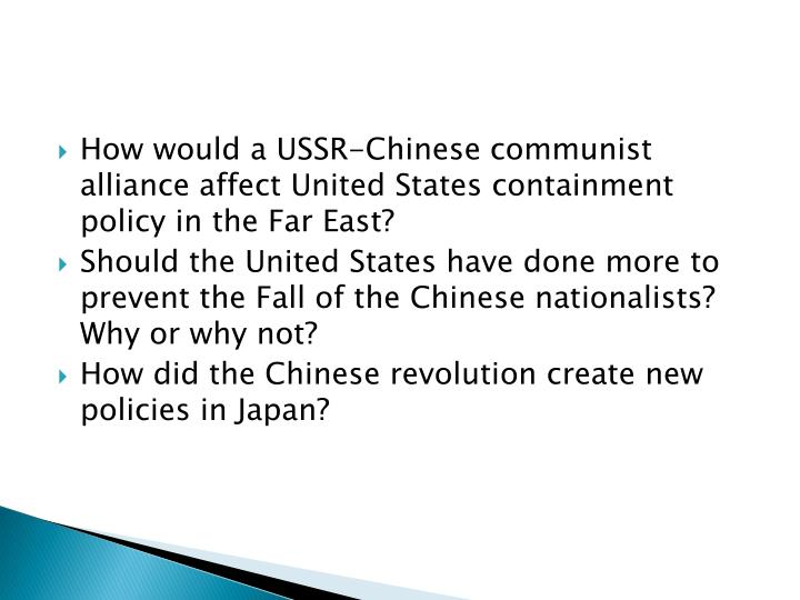 How would a USSR-Chinese communist alliance affect United States containment policy in the Far East?