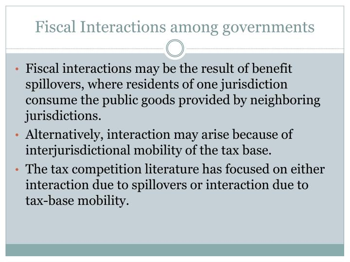 Fiscal Interactions among governments