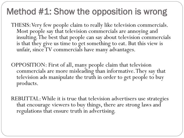 Method #1: Show the opposition is wrong