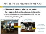how do we use accutrack at the nac2