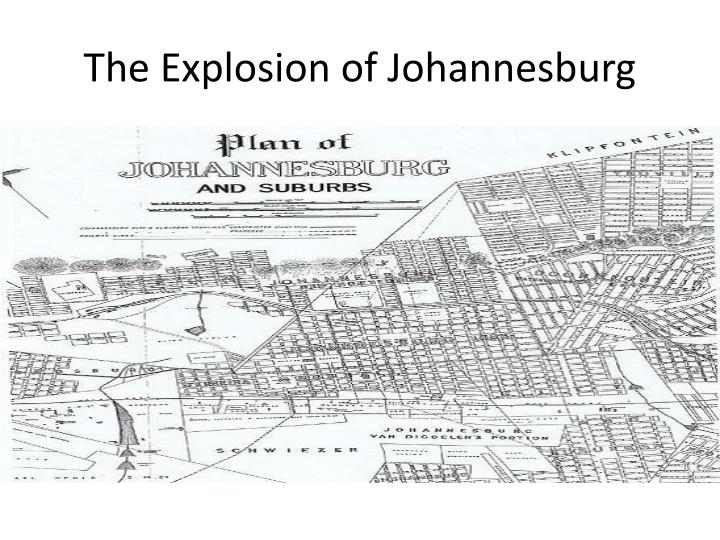 The Explosion of Johannesburg