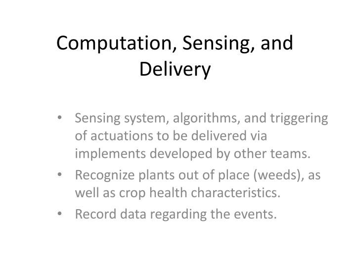 Computation, Sensing, and Delivery