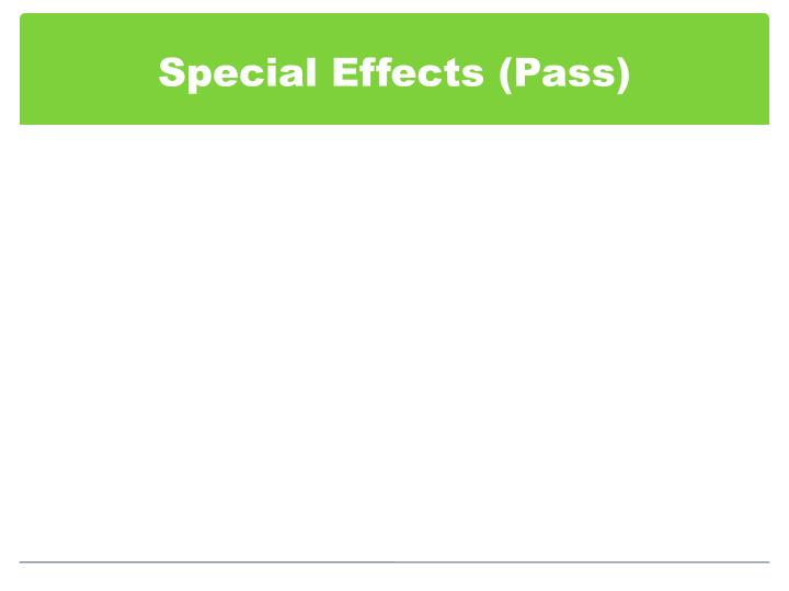 Special Effects (Pass)