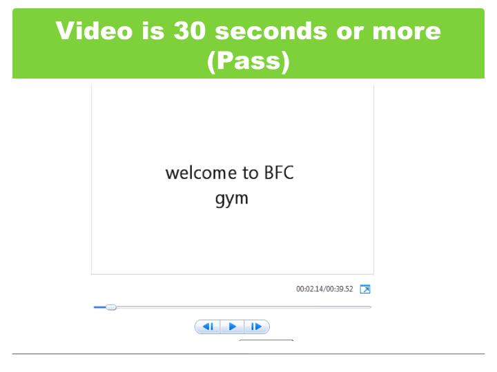 Video is 30 seconds or more (Pass)
