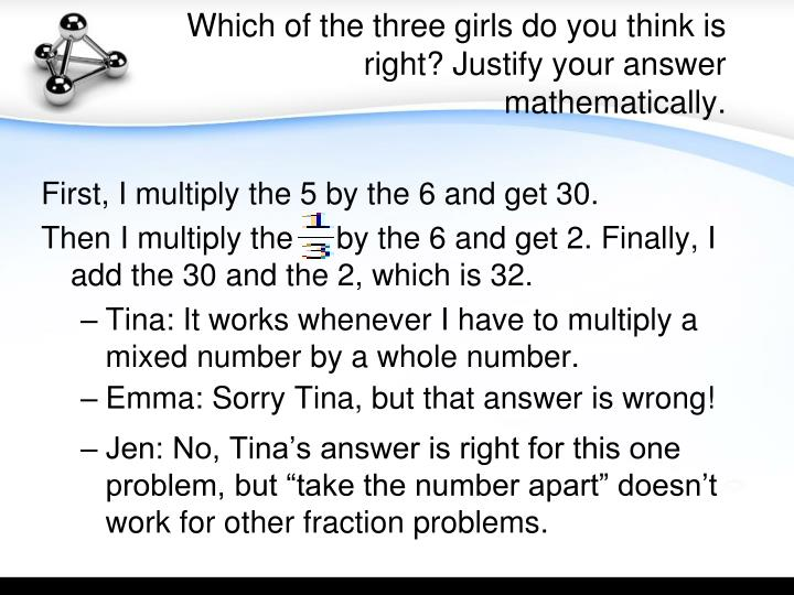 Which of the three girls do you think is right? Justify your answer mathematically.