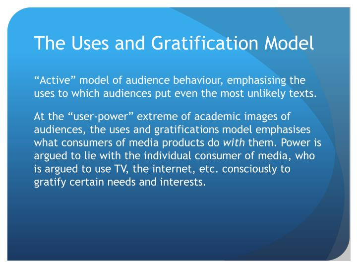 The Uses and Gratification Model