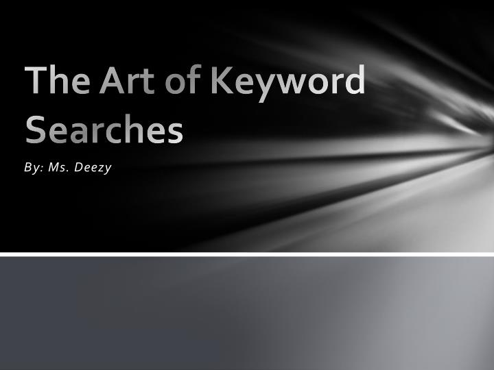 the art of keyword searches