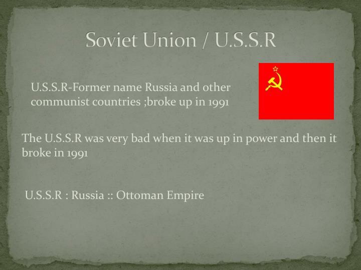 Soviet Union / U.S.S.R