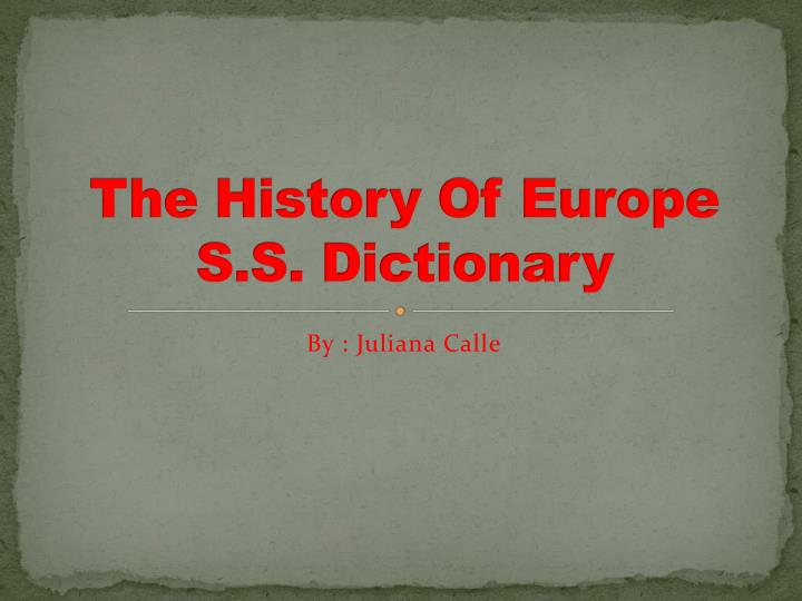 The History Of Europe S.S. Dictionary