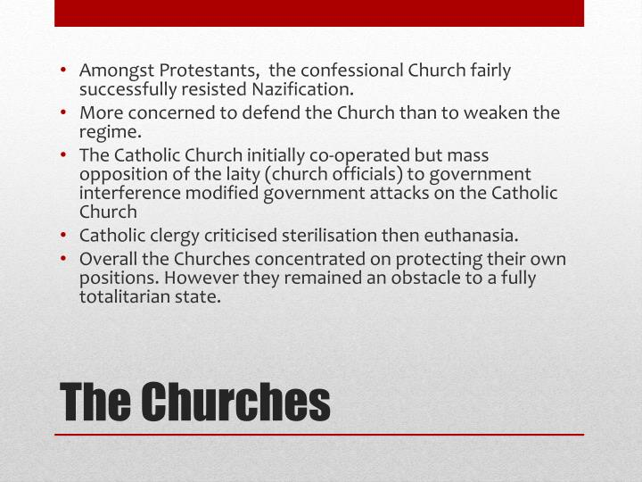 Amongst Protestants,  the confessional Church fairly successfully resisted