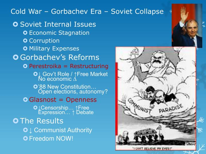 Cold War – Gorbachev Era – Soviet Collapse