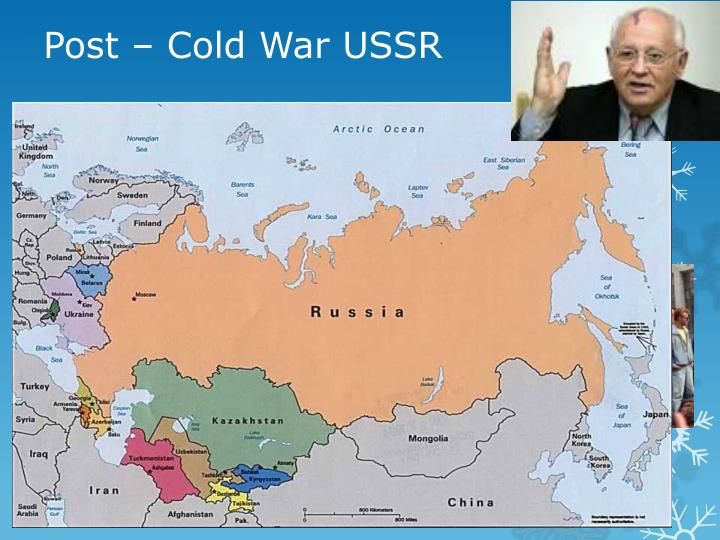 Post – Cold War USSR