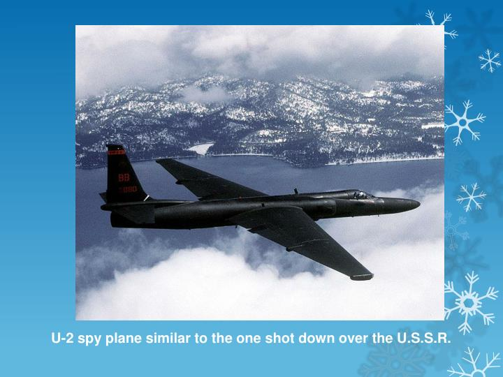 U-2 spy plane similar to the one shot down over the U.S.S.R.