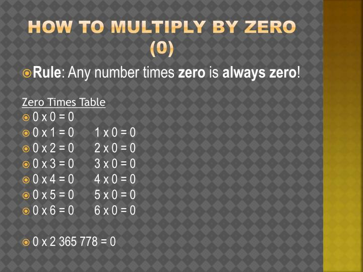 How to multiply by zero (0)