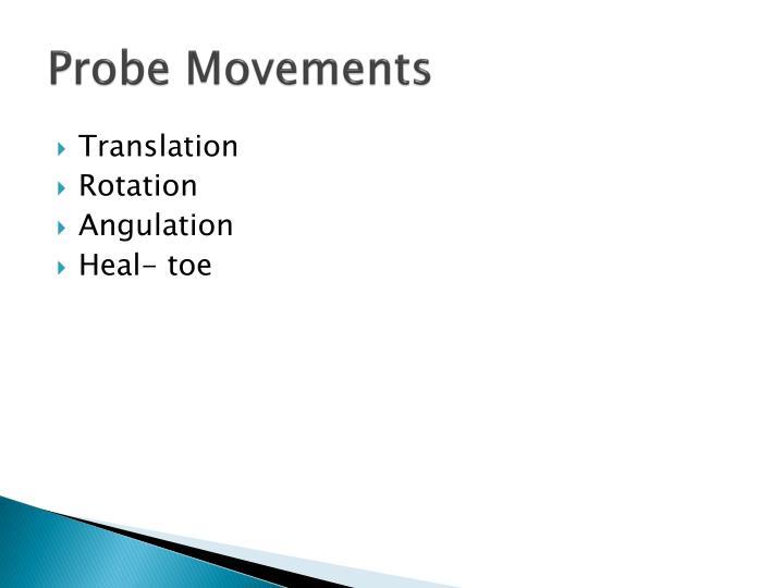 Probe Movements