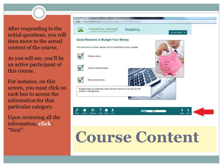 After responding to the initial questions, you will then move to the actual content of the course.