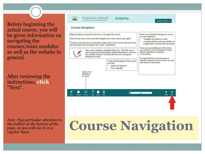 Before beginning the actual course, you will be given information on navigating the