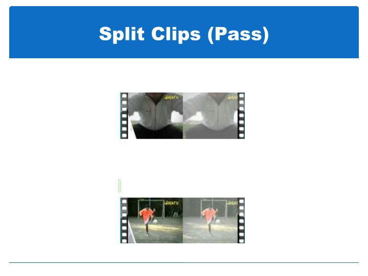 Split Clips (Pass)