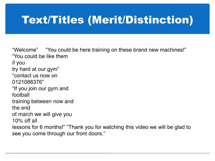 Text/Titles (Merit/Distinction)