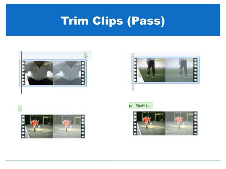 Trim Clips (Pass)
