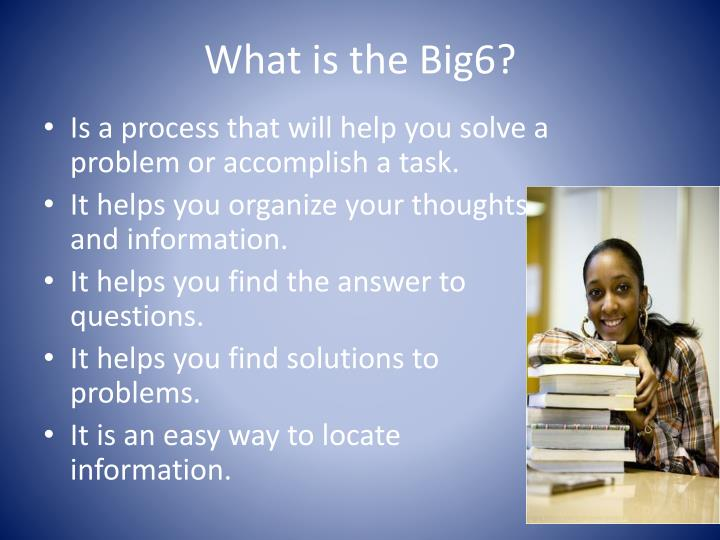 What is the Big6?