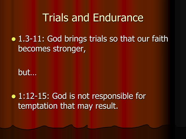 Trials and Endurance