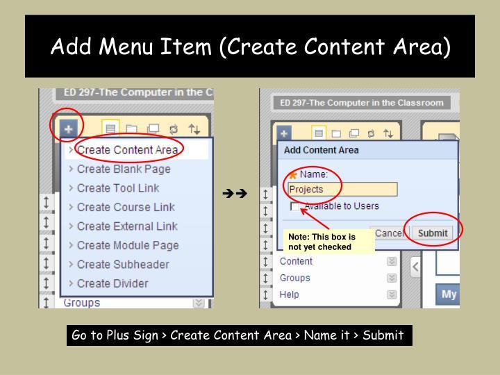 Add Menu Item (Create Content Area)